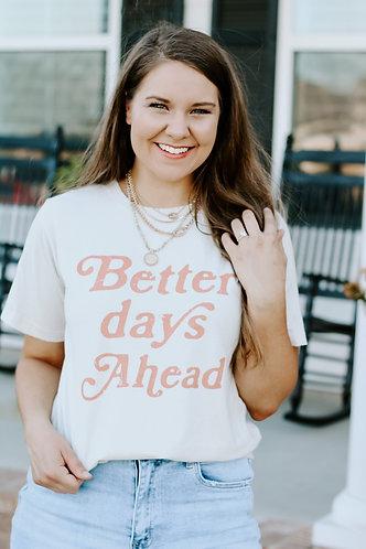 Better Days Ahead tee