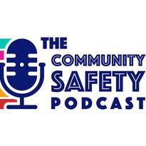 The Community Safety Podcast