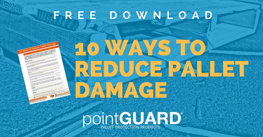 Free Download - 10 Ways to Reduce Pallet Damage