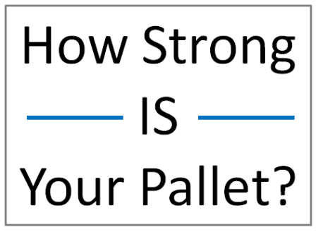 How strong is your pallet?