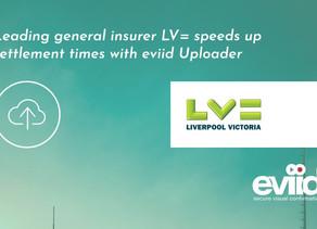 Leading general insurer LV= speeds up settlement times with eviid Uploader