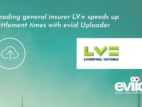 Leading general insurer LV= speeds up settlement times with eviid Uploader
