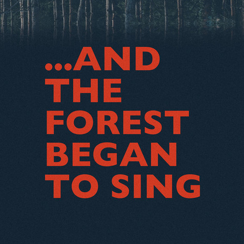 And The Forest Began To Sing