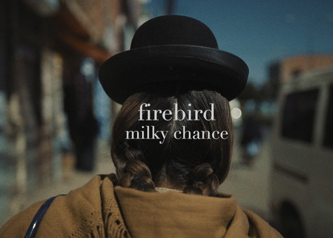 Milky Chance - Firebird