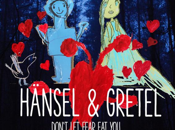 Hänsel&Gretel - Don´t let fear eat you