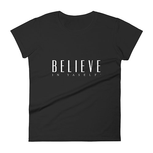 OFFICIAL Believe In Yaself' Women's Tee