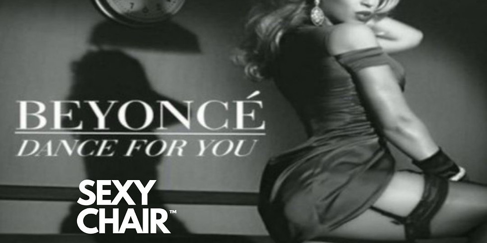 SexyCHAIR™️ DANCE FOR YOU Beyoncé SATURDAY
