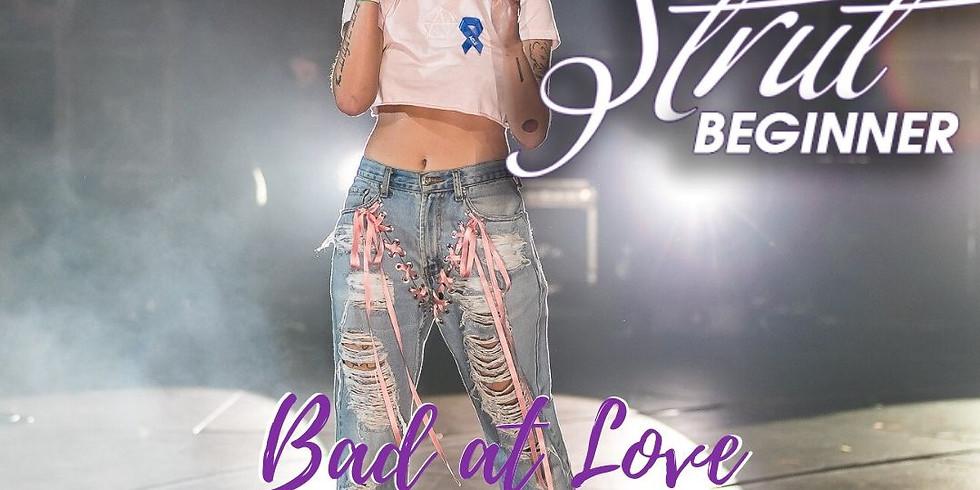 Strut™️ Beginner Bad at Love Part II