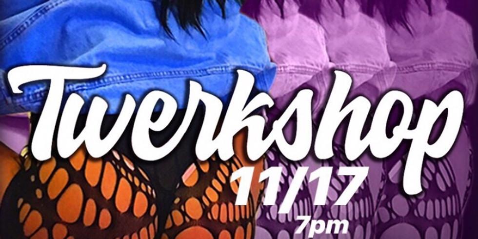 Twerkshop 11/17 more tickets released !!!