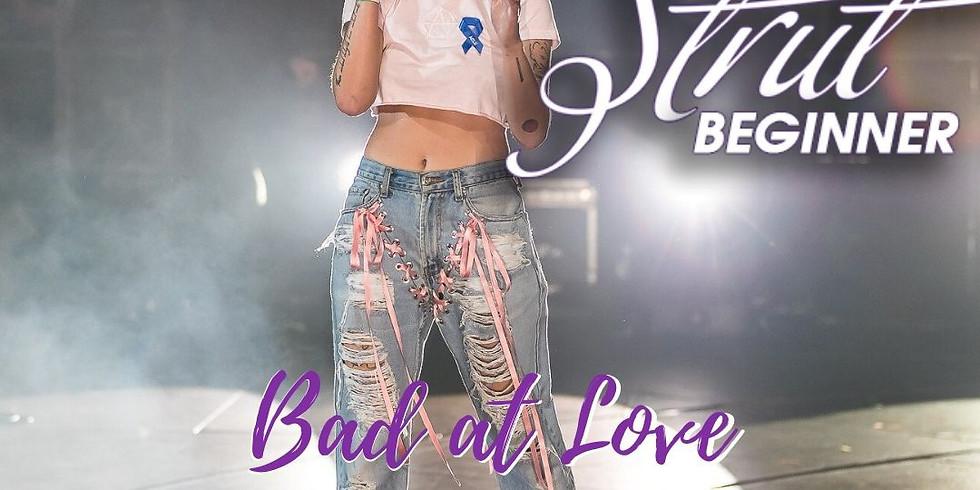 Strut™️ Bad at Love - The Chorus