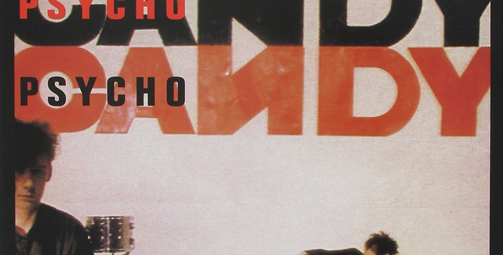 The Jesus and Mary Chain – Psycho Candy (novo)