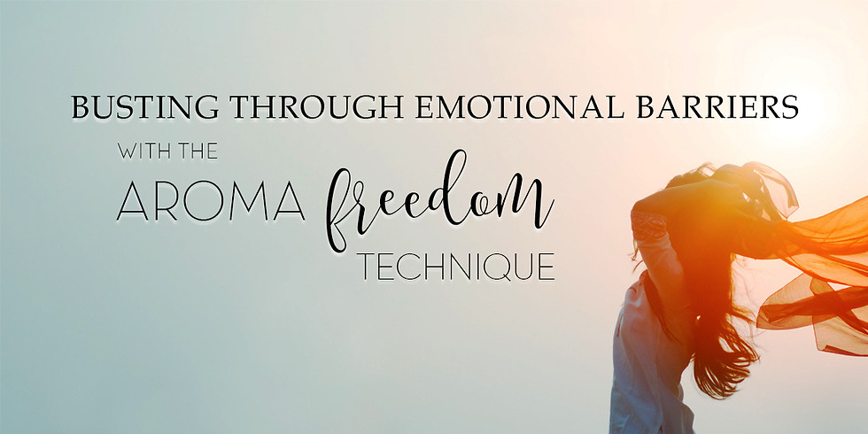 Bust Through Emotional Barriers with the Aroma Freedom Technique