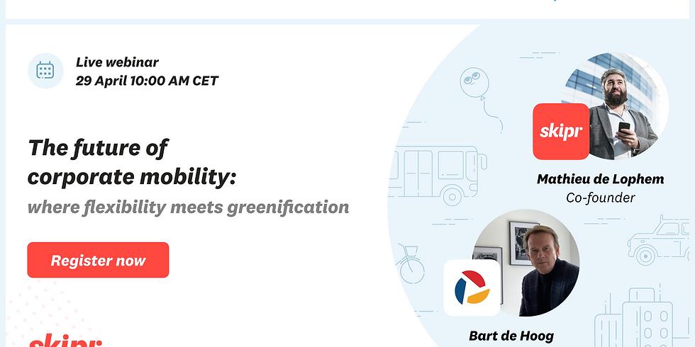 Webinar: Corporate mobility: where flexibility meets greenification.