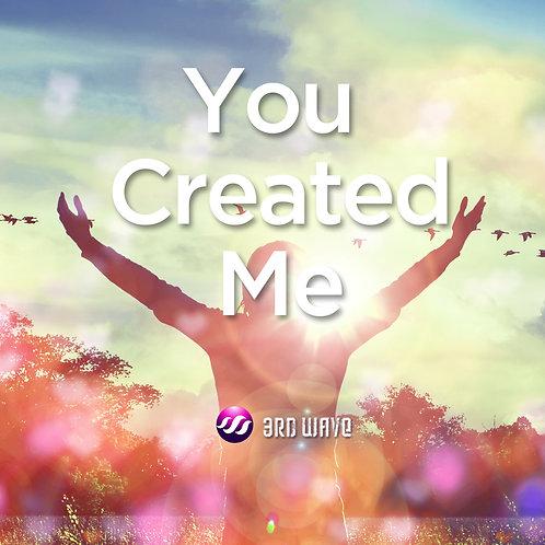 You Created Me (Remix)