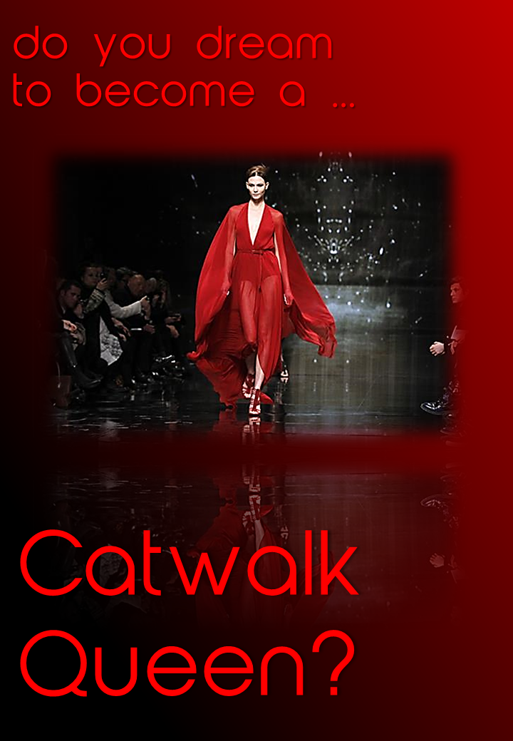 Dreaming to become a Catwalk Queen?