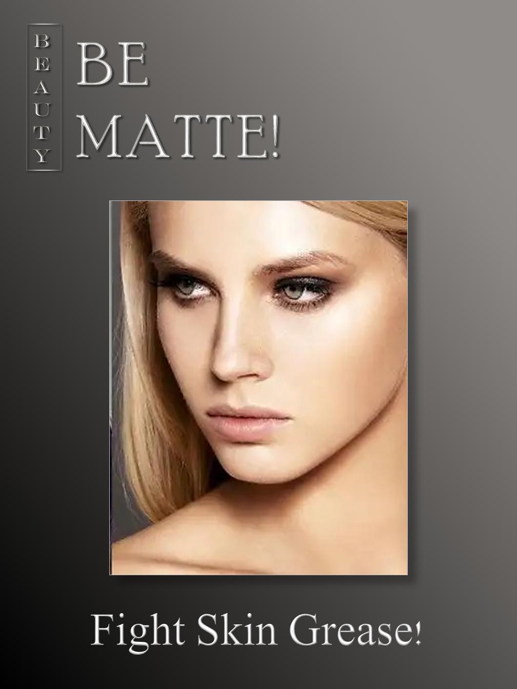 Be Matte