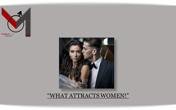 WHAT ATTRACTS WOMEN!