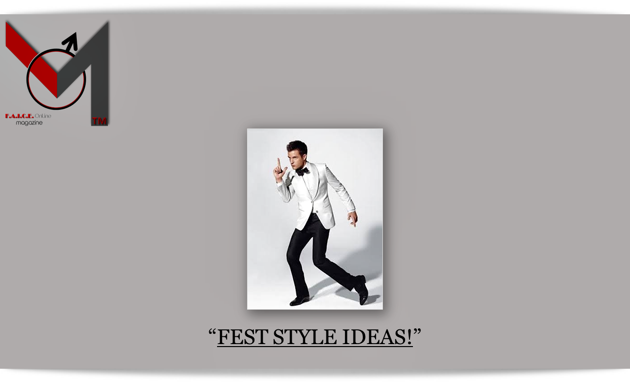 FEST STYLE IDEAS!