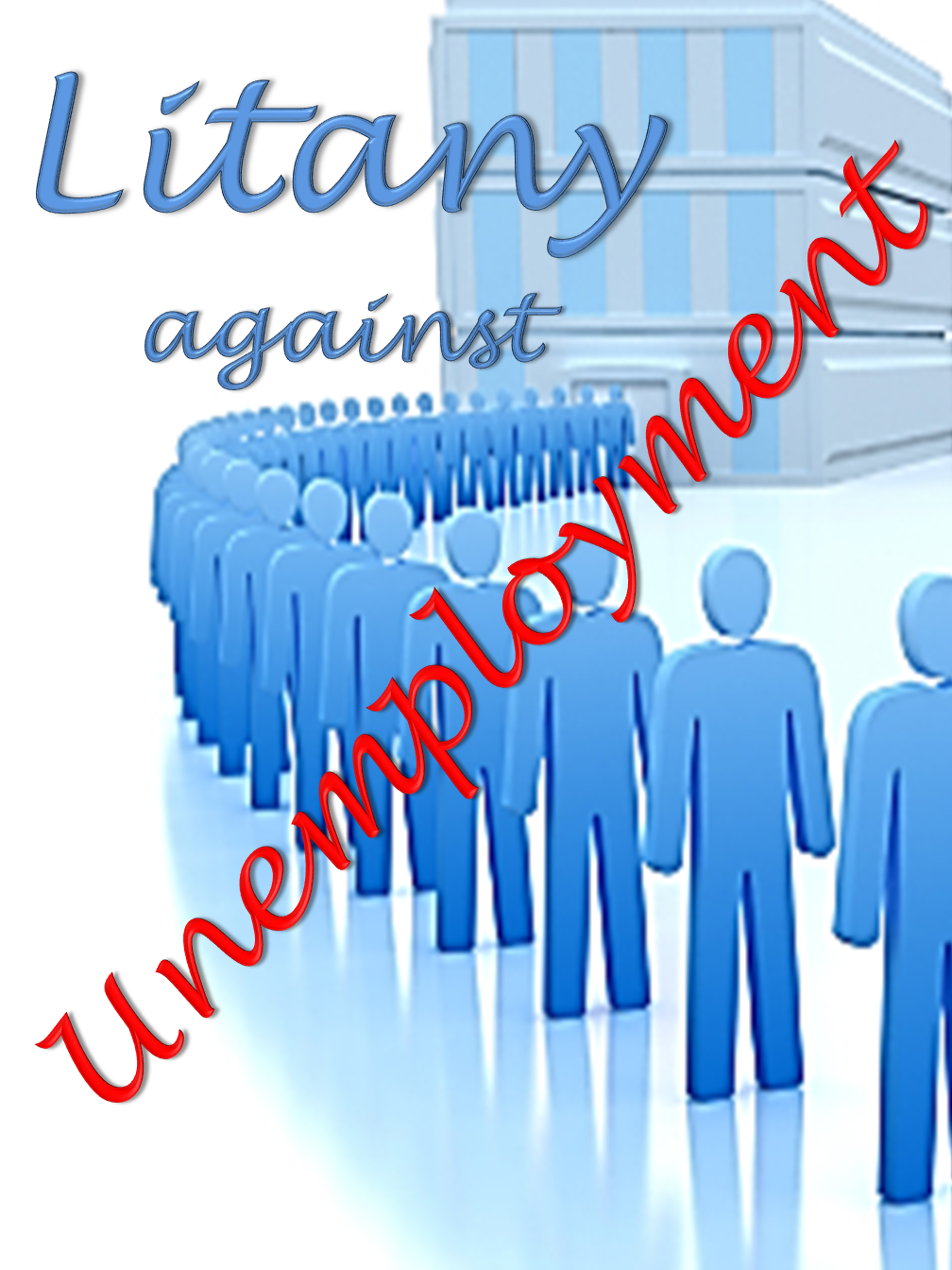 Litany against Unemployment
