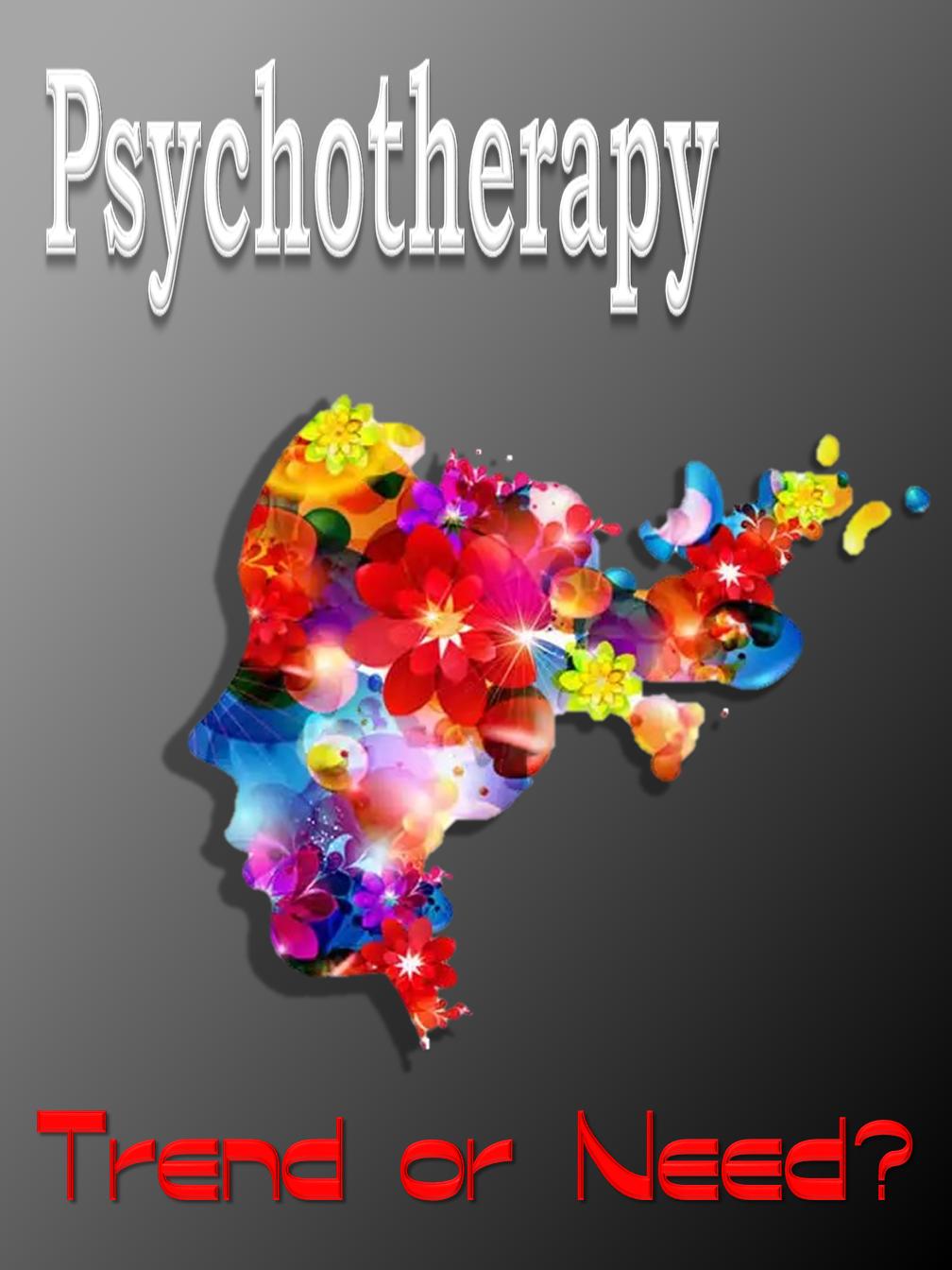 Psychotherapy: Rend or Need