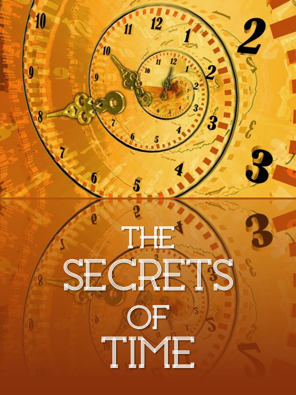 The Secrets of Time!