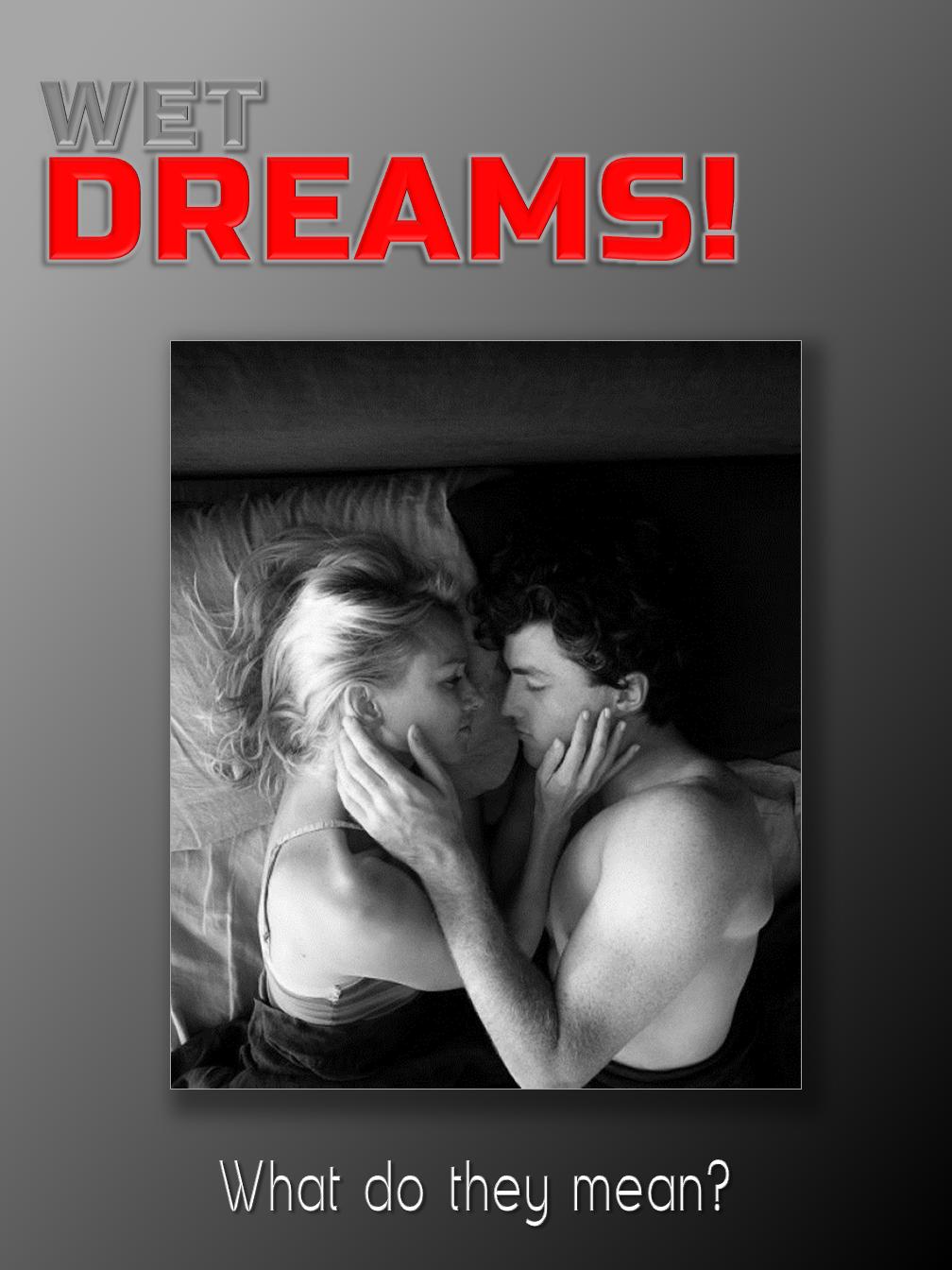 """""""Wet"""" Dreams!"""