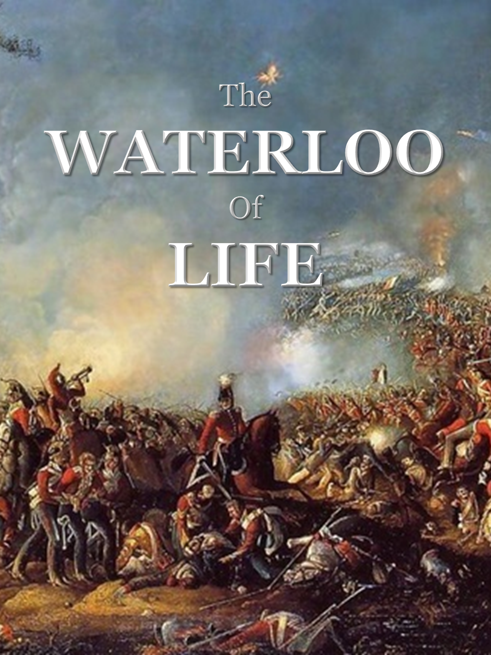 The Waterloo of Life
