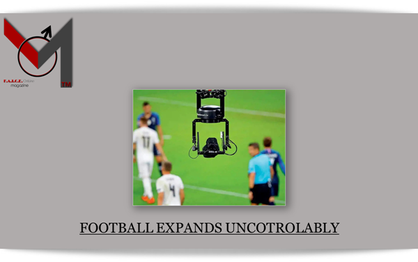 Football expands Uncotrolably!