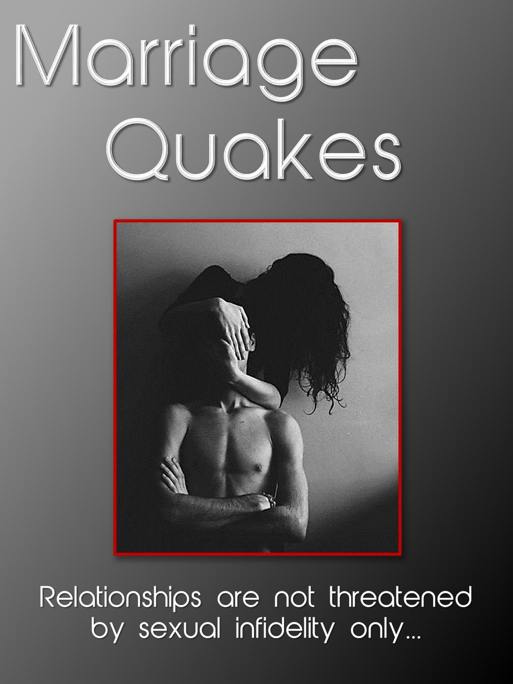 Marriage Quakes