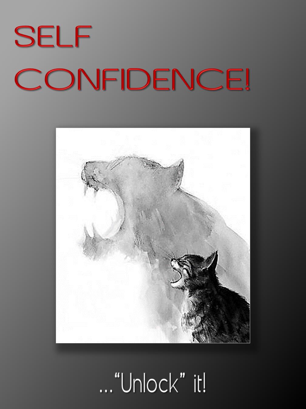 SELF CONFIDENCE!