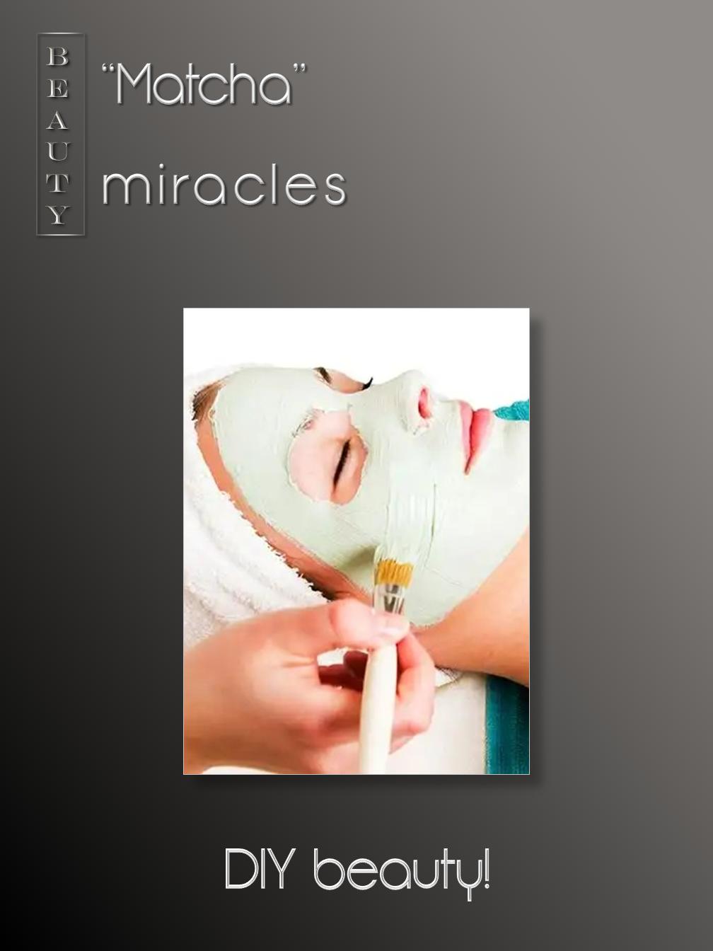 Matcha...miracles