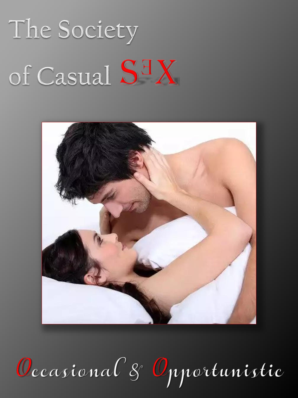 The Society of Casual Sex!