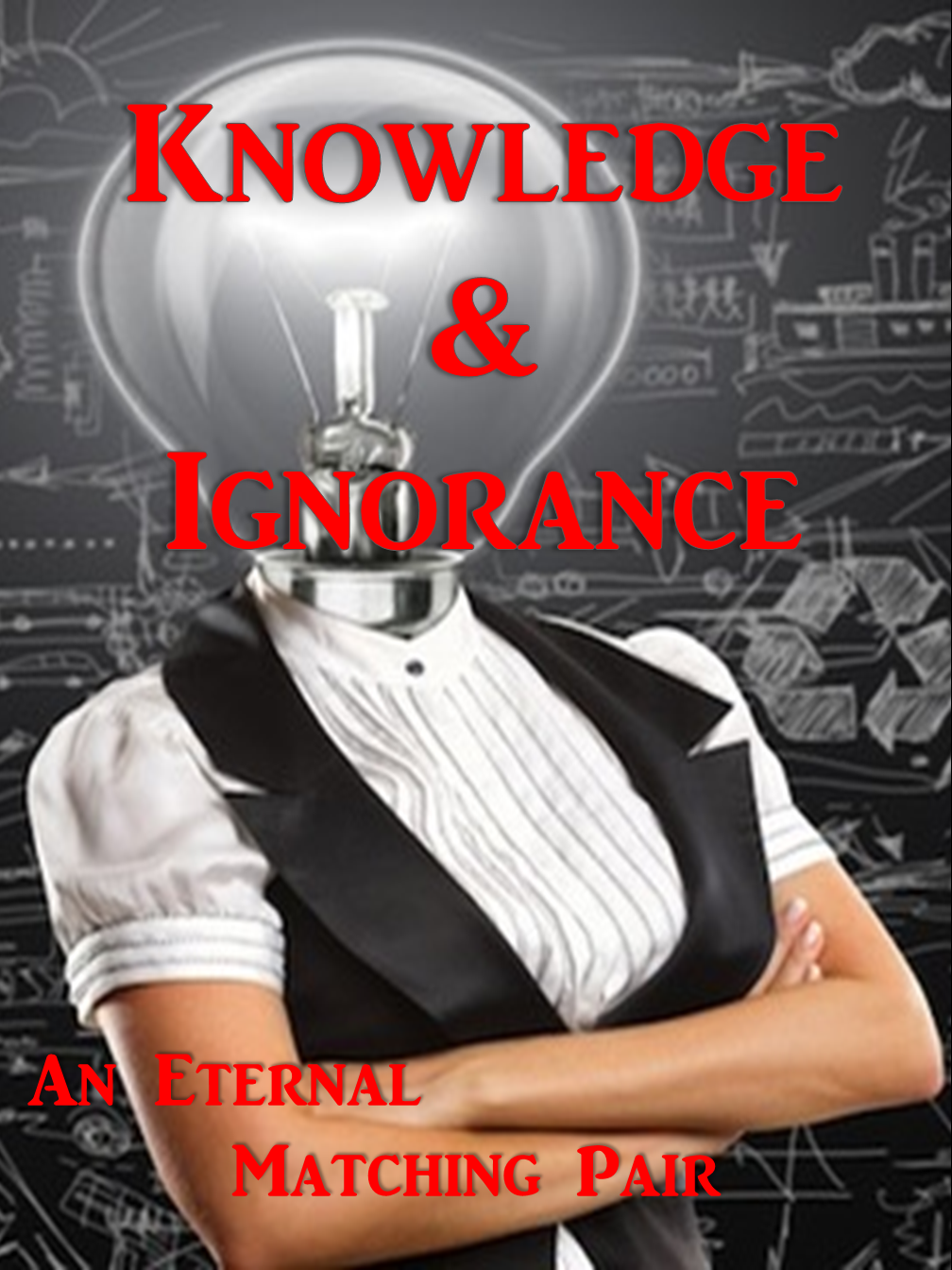 Knowledge & Ignorance