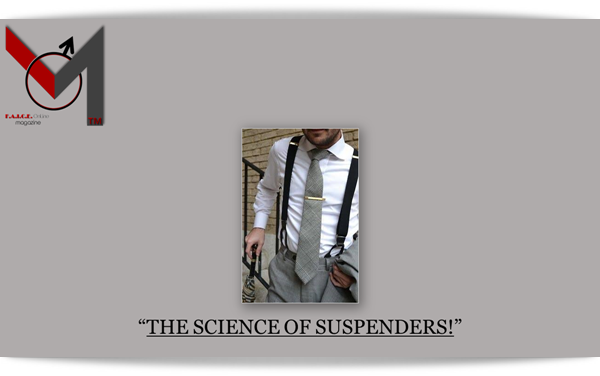 THE SCIENCE OF SUSPENDERS