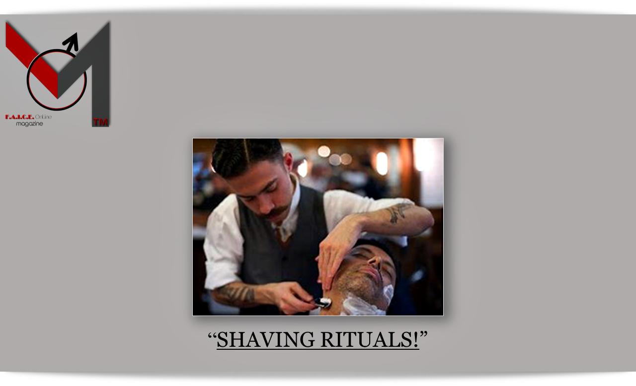 Shaving Rituals
