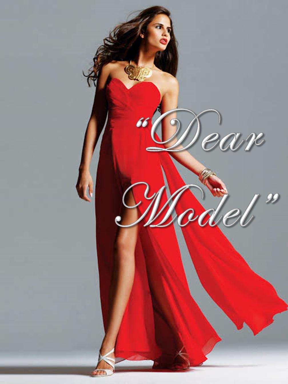 Dear Model...