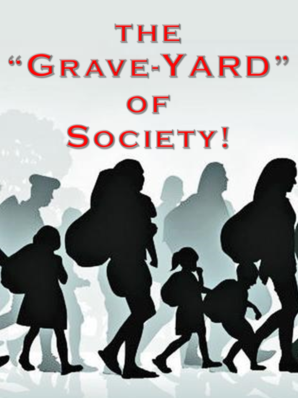 "The ""Grave-Yard"" of Society!"