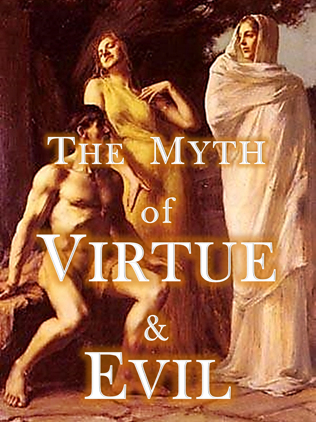The Myth of Virtue & Evil