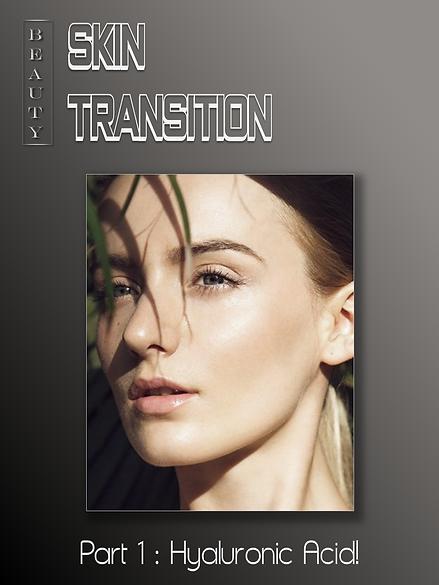 Skin Transition-Hyaluronic Acid (Part 1)