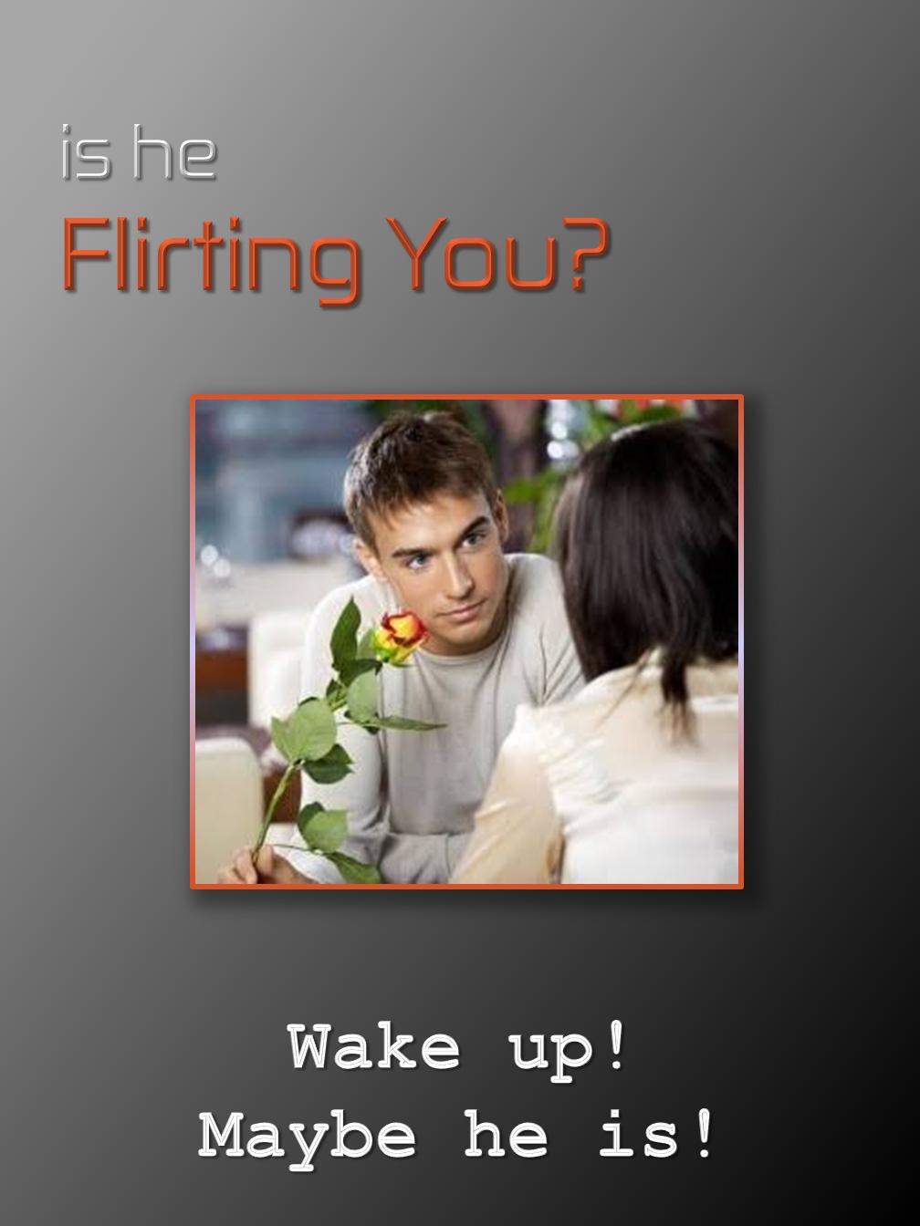 Flirting?