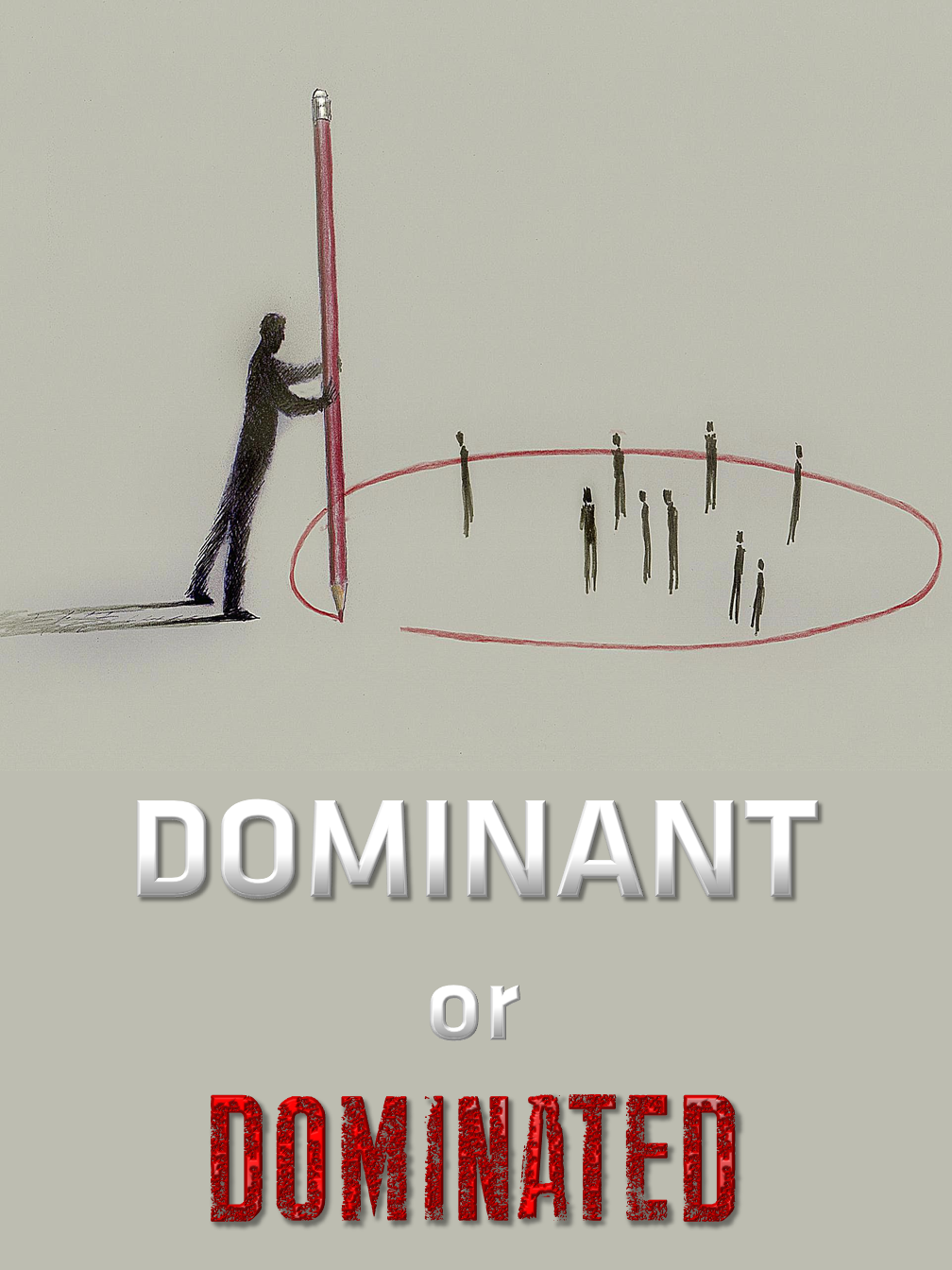 Dominant or Dominated?
