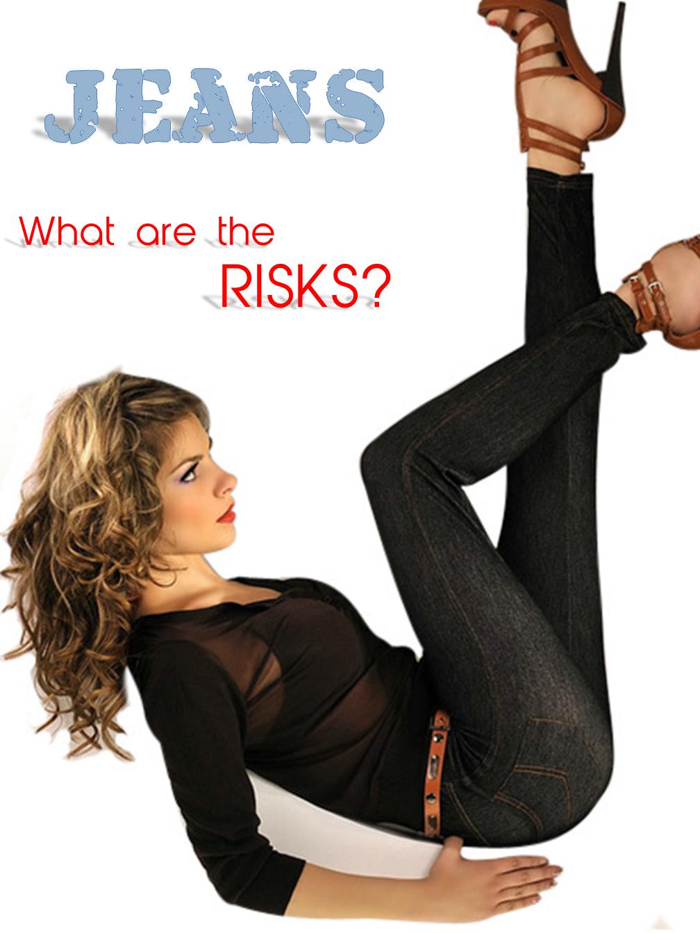 Jeans Risks