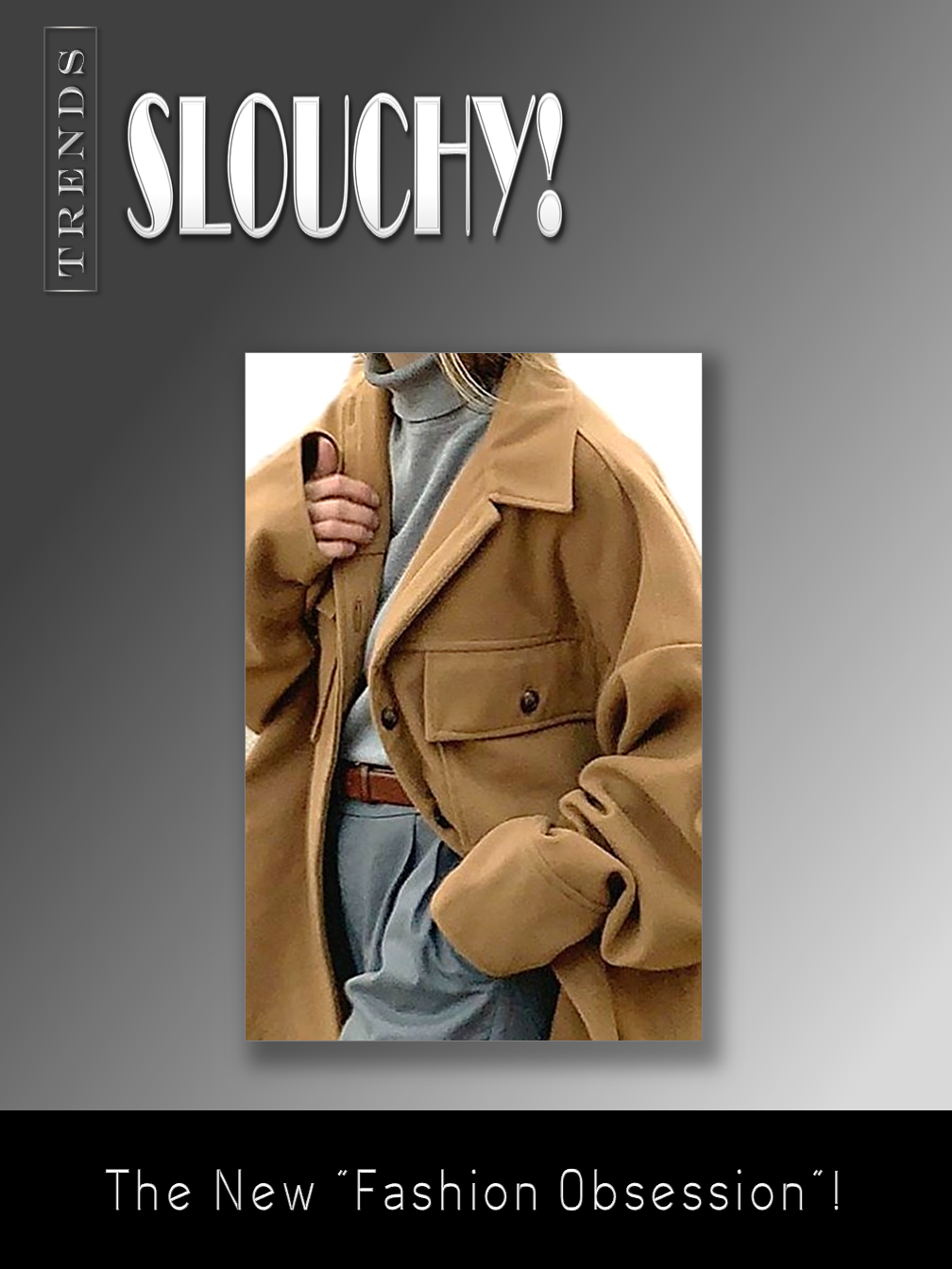 Slouchy Trend