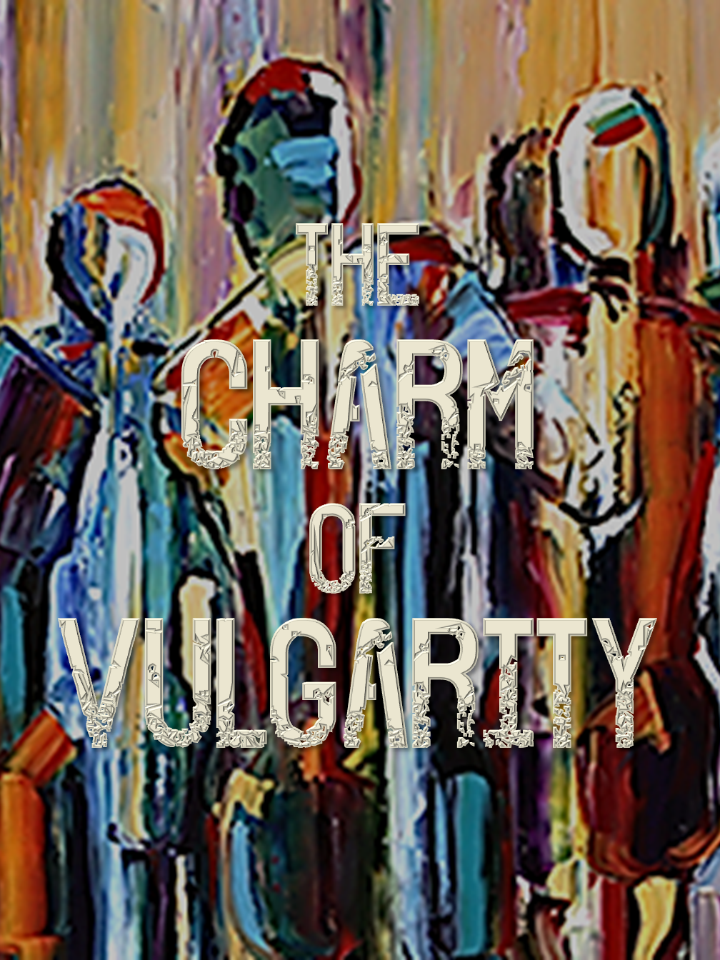 The Charm Of Vulgarity