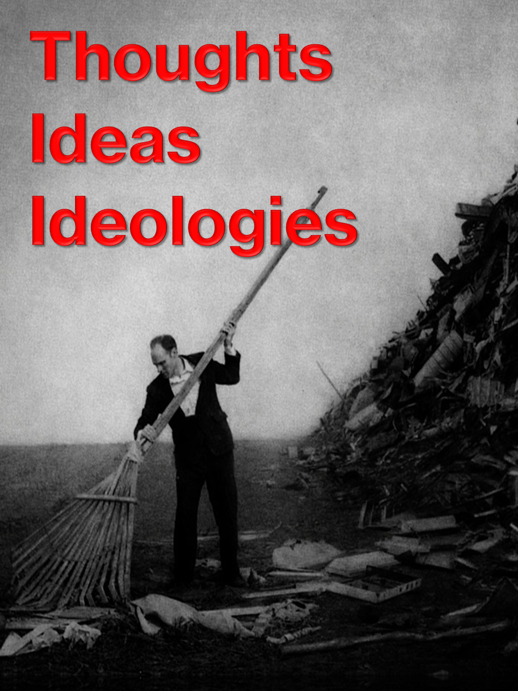 Thoughts-Ideas-Ideologies