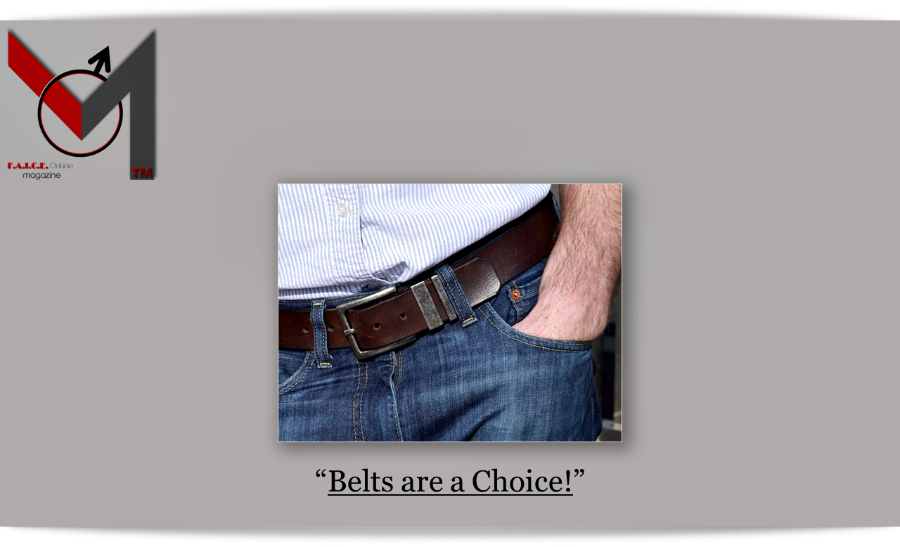 Belts are a Choice
