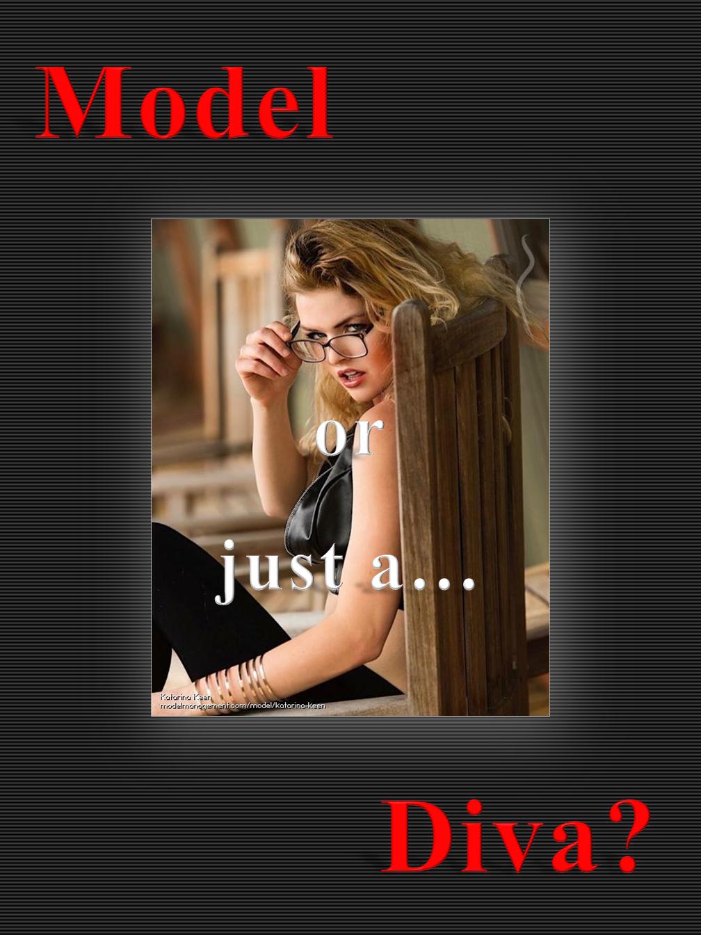 """Model or """"Diva""""?"""