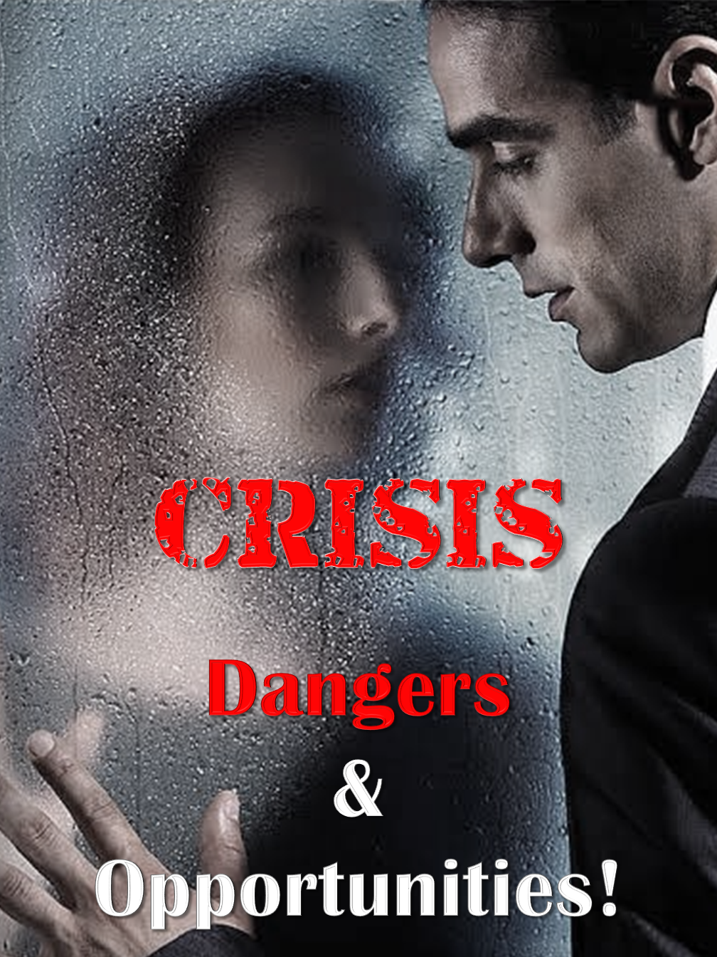 Crisis: Dangers & Opportunities!