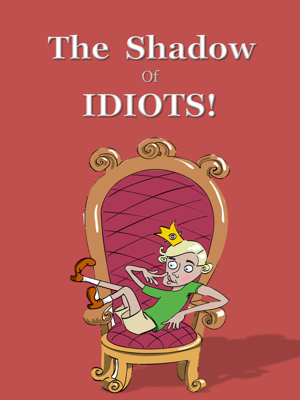 The Shadow of Idiots!