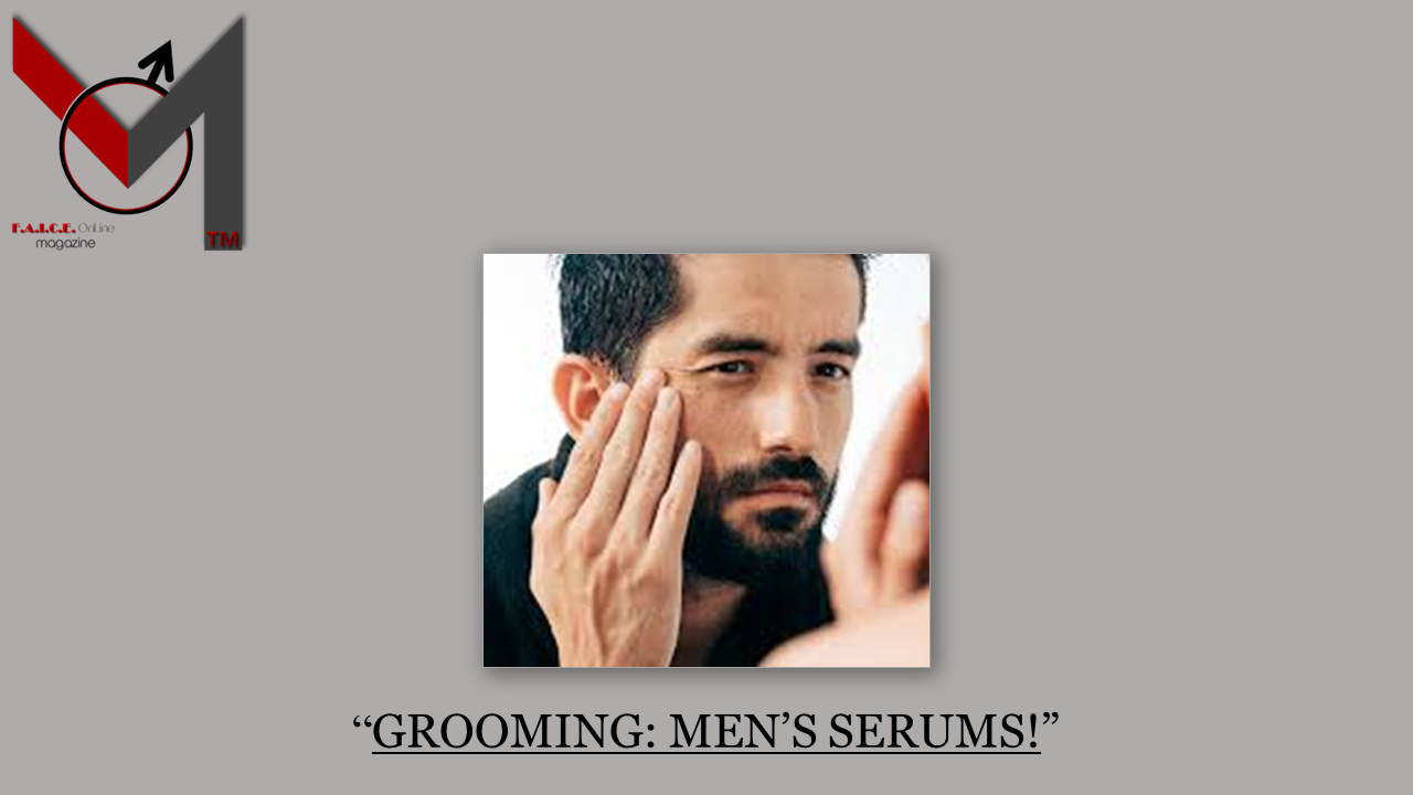 GROOMING: MEN'S SERUMS